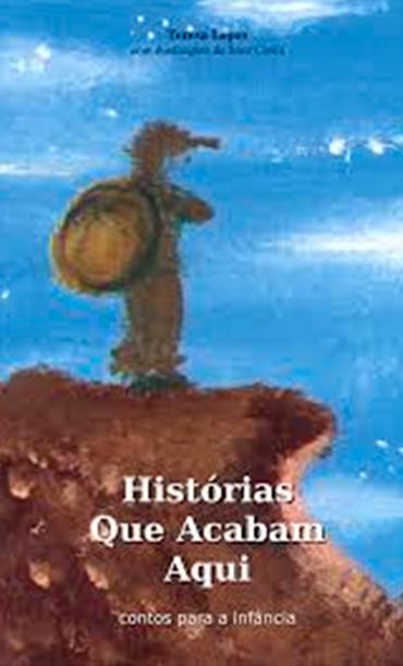 HISTÓRIAS QUE ACABAM AQUI, TERESA LOPES, 2005