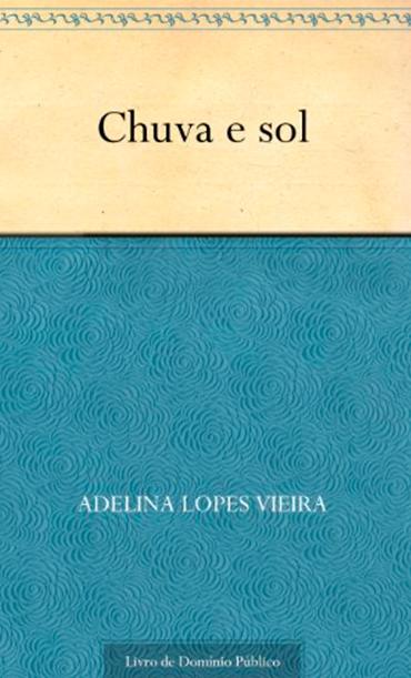 CHUVA E SOL, ADELINA LOPES VIEIRA,1886