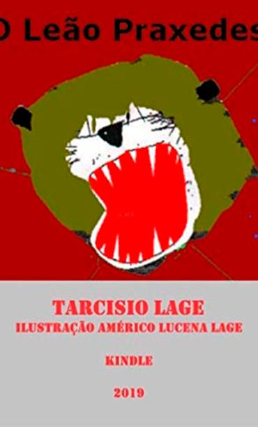 O LEÃO PRAXEDES, TARCISIO LAGE, 2019