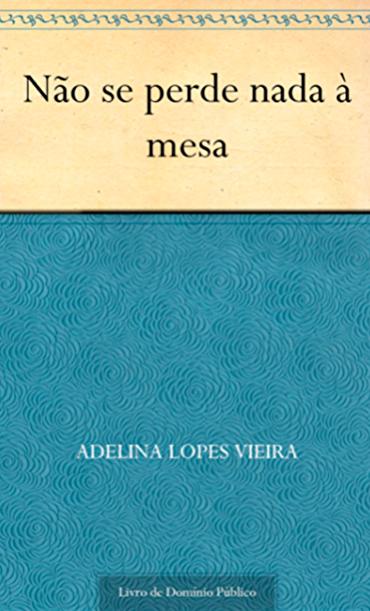 NÃO SE PERDE NADA À MESA, ADELINA LOPES VIEIRA, 1886