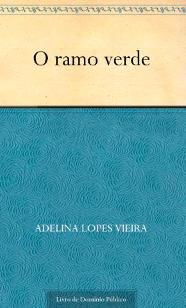O RAMO VERDE, ADELINA LOPES VIEIRA,1886
