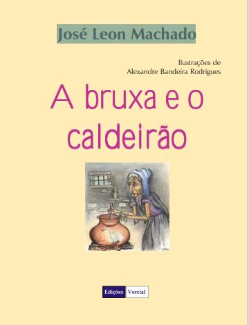 A BRUXA E O CALDEIRÃO, JOSÉ LEON MACHADO, 2003
